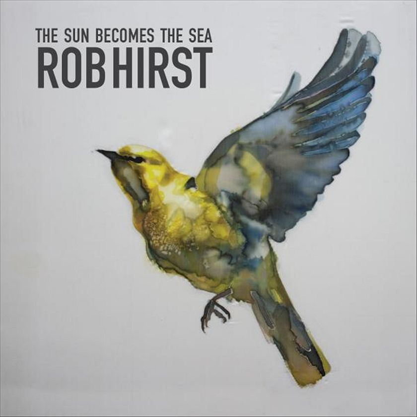 Rob Hirst – The Sun Becomes The Sea